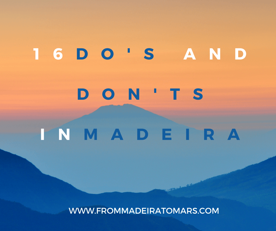 16 Do's and Don'ts in Madeira