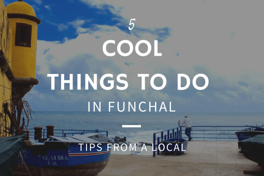 5 cool things to do in Funchal