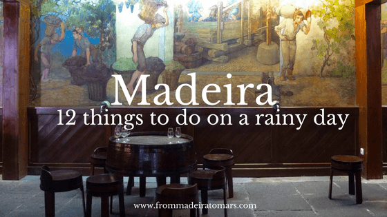 things to do in Madeira rainy day